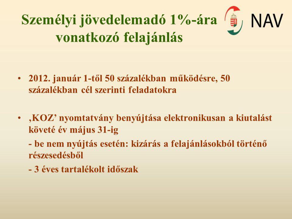 Személyi jövedelemadó 1%-ára vonatkozó felajánlás •2012. január 1-től 50 százalékban működésre, 50 százalékban cél szerinti feladatokra •'KOZ' nyomtat
