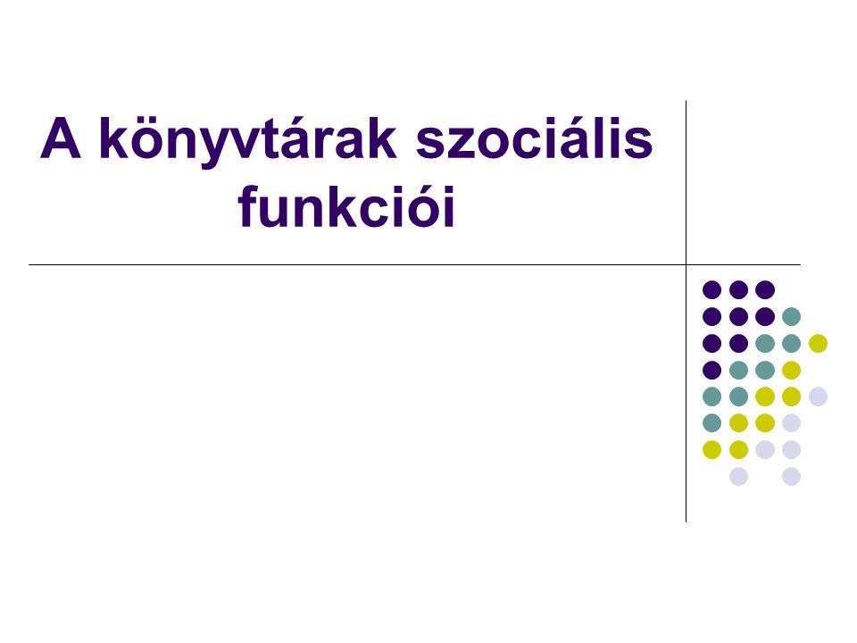 A könyvtárak szociális funkciói