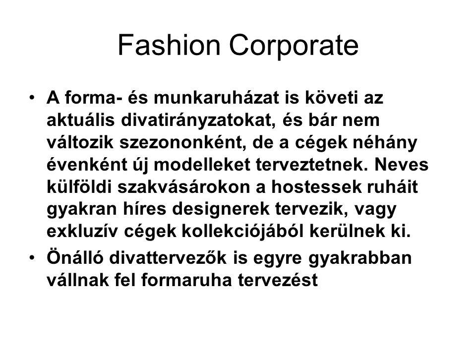 Fashion Corporate •A forma- és munkaruházat is követi az aktuális divatirányzatokat, és bár nem változik szezononként, de a cégek néhány évenként új m
