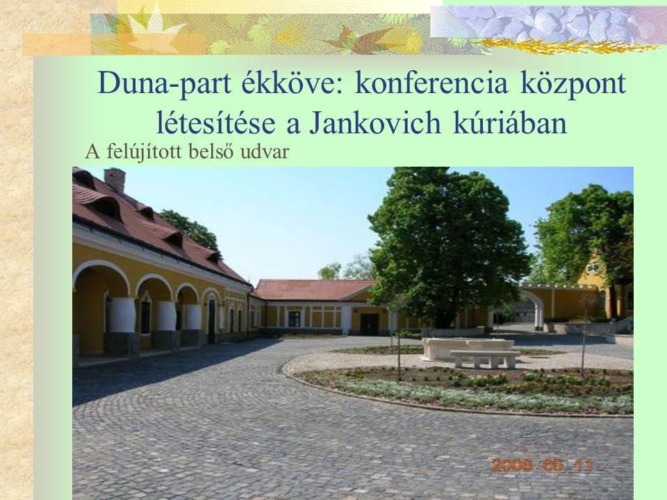 Duna-part ékköve: konferencia központ létesítése a Jankovich kúriában A felújított belső udvar