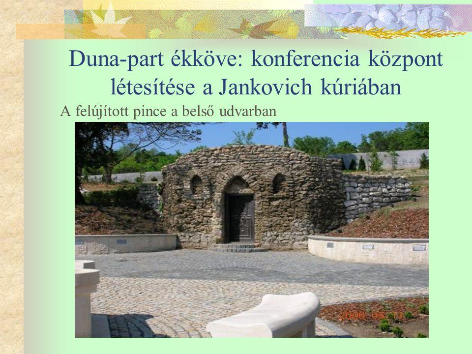 Duna-part ékköve: konferencia központ létesítése a Jankovich kúriában A felújított pince a belső udvarban