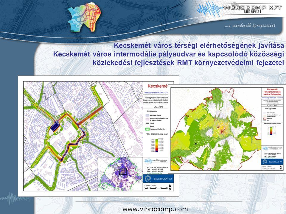 Kecskemét város térségi elérhetőségének javítása Kecskemét város intermodális pályaudvar és kapcsolódó közösségi közlekedési fejlesztések RMT környeze