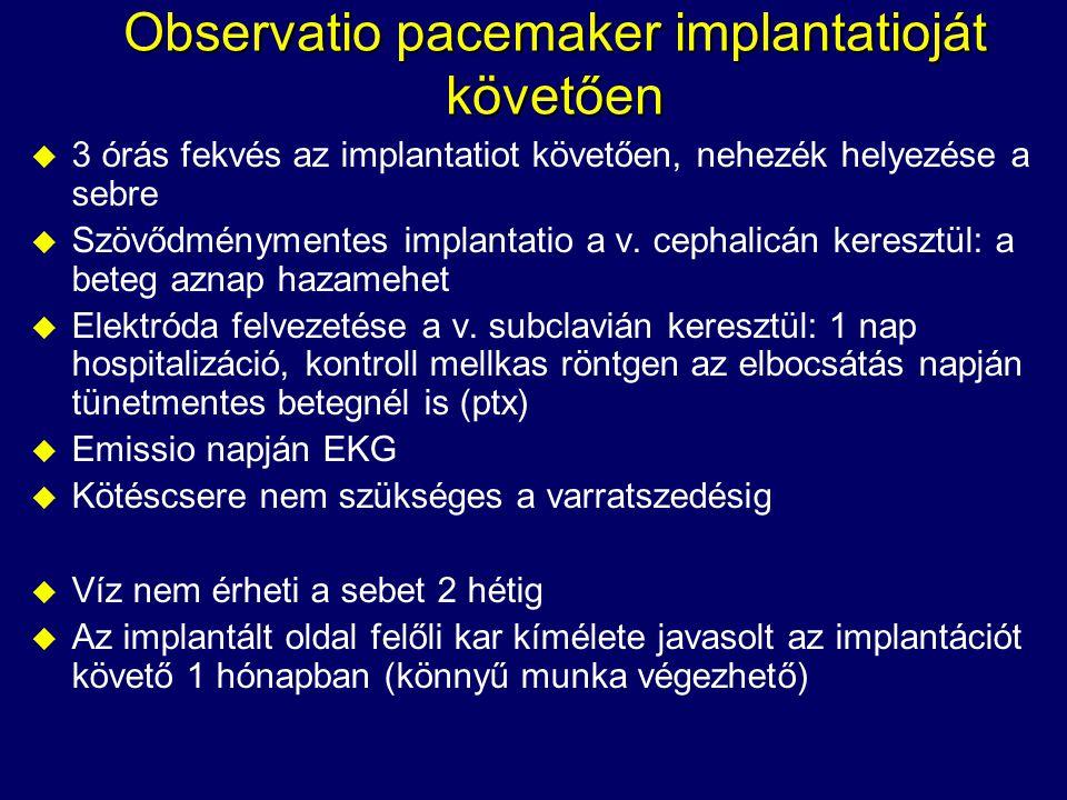 Observatio pacemaker implantatioját követően u 3 órás fekvés az implantatiot követően, nehezék helyezése a sebre u Szövődménymentes implantatio a v. c