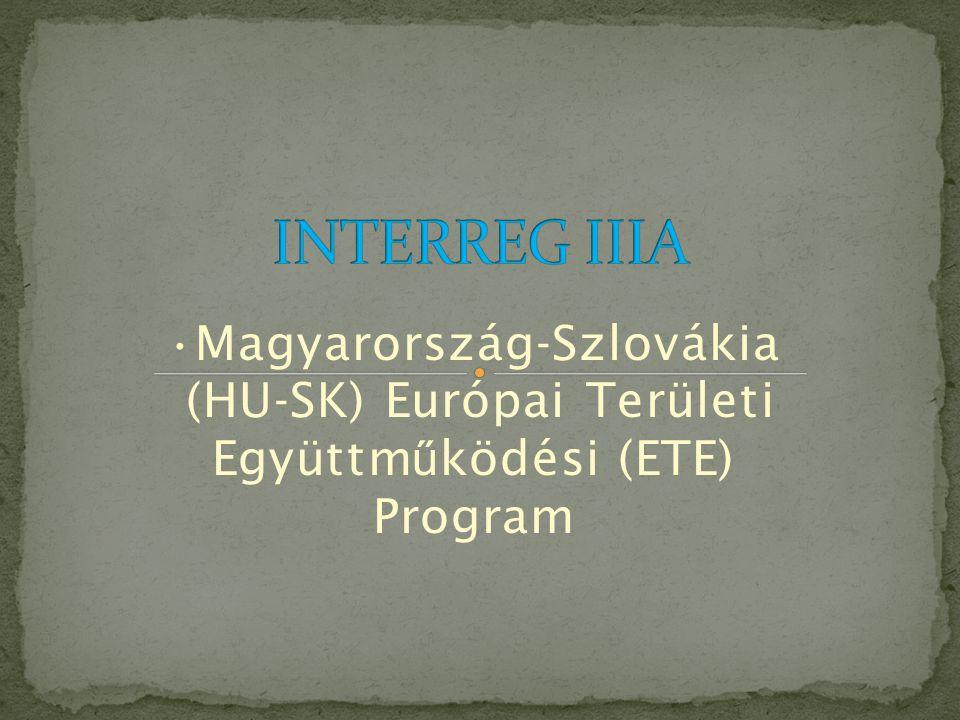 •Magyarország-Szlovákia (HU-SK) Európai Területi Együttm ű ködési (ETE) Program