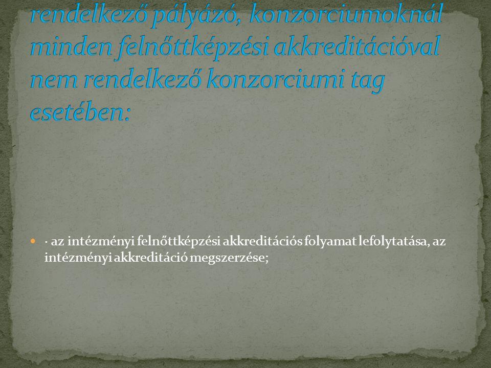  · az intézményi felnőttképzési akkreditációs folyamat lefolytatása, az intézményi akkreditáció megszerzése;