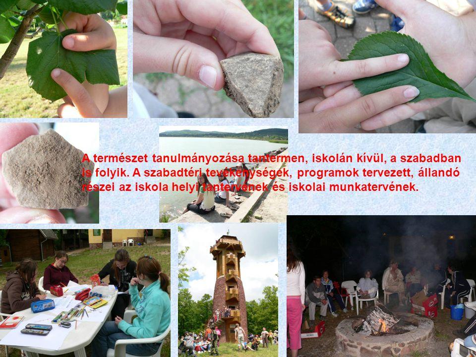 A természet tanulmányozása tantermen, iskolán kívül, a szabadban is folyik. A szabadtéri tevékenységek, programok tervezett, állandó részei az iskola