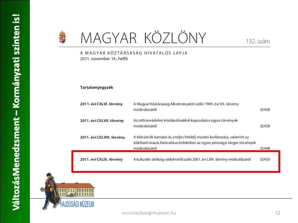 www.hajdusagimuzeum.hu12 VáltozásMenedzsment – Kormányzati szinten is!