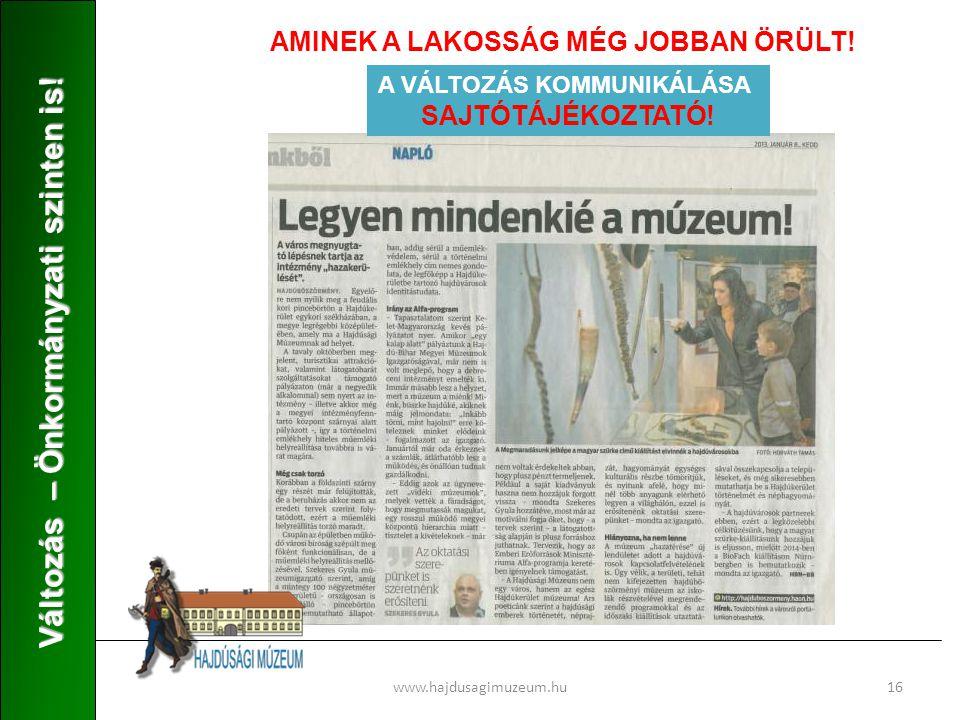 www.hajdusagimuzeum.hu16 Változás – Önkormányzati szinten is.