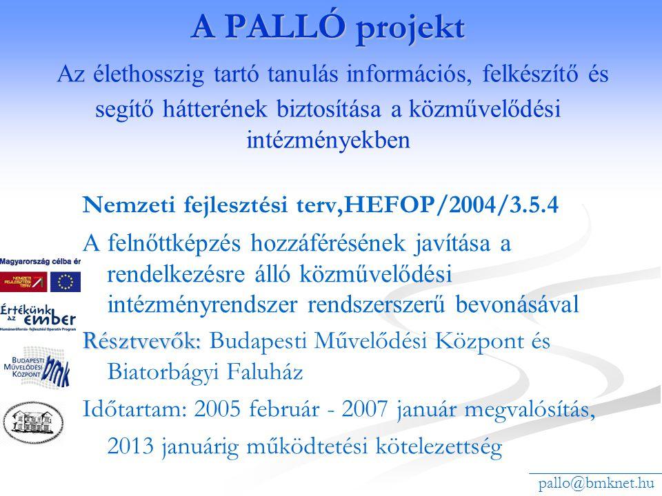 A PALLÓ projekt A PALLÓ projekt Az élethosszig tartó tanulás információs, felkészítő és segítő hátterének biztosítása a közművelődési intézményekben N