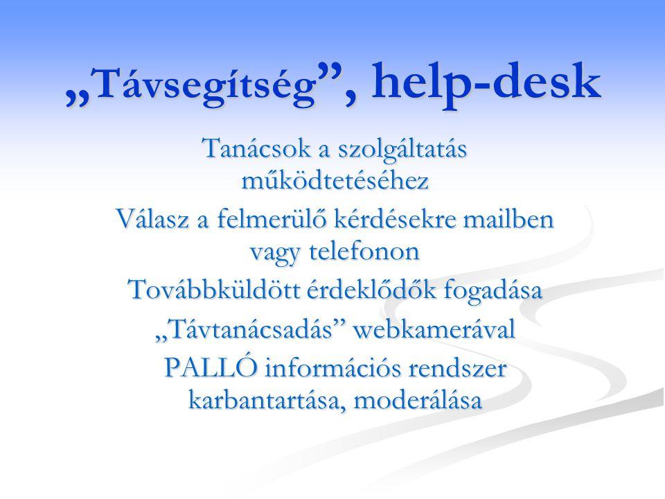 pallo@bmknet.hu •a BMK-ban a lakossági tájékoztató szolgálat elképzeléseinknek megfelelően, sikeresen működik •Biatorbágyon gyakorlatilag nincs érdeklődés a tájékoztató szolgálat iránt •A help-desk szolgáltatást a közművelődési intézmények nem eléggé veszik igénybe (de más szervezetekkel jó az együttműködés) Tervek és tények