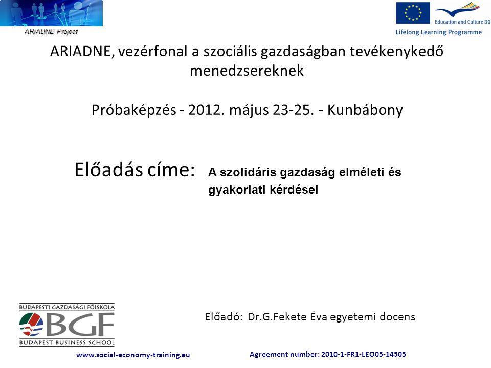 Agreement number: 2010-1-FR1-LEO05-14505 www.social-economy-training.eu ARIADNE Project ARIADNE, vezérfonal a szociális gazdaságban tevékenykedő mened