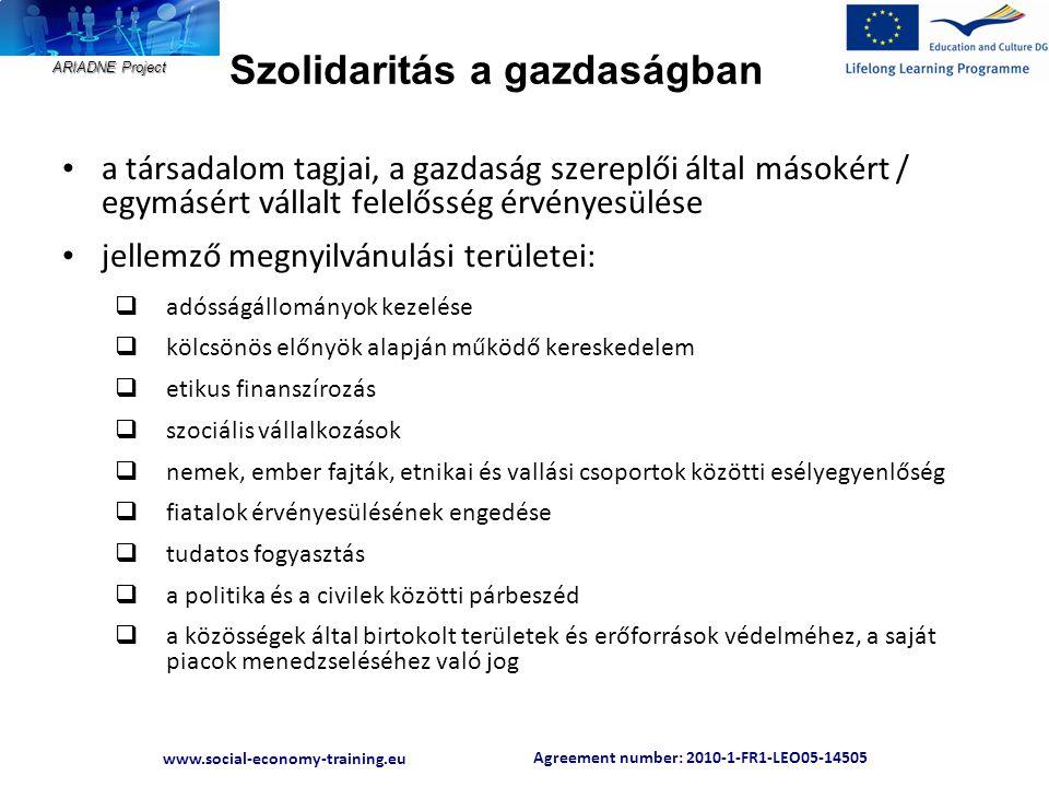 Agreement number: 2010-1-FR1-LEO05-14505 www.social-economy-training.eu ARIADNE Project Szolidaritás a gazdaságban • a társadalom tagjai, a gazdaság s