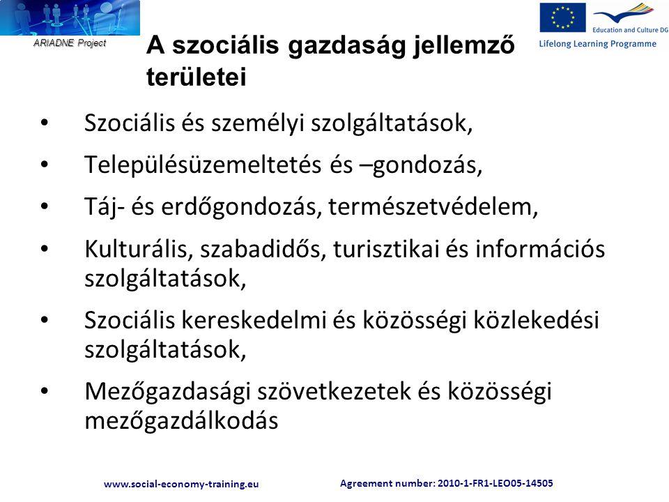 Agreement number: 2010-1-FR1-LEO05-14505 www.social-economy-training.eu ARIADNE Project A szociális gazdaság jellemző területei • Szociális és személy