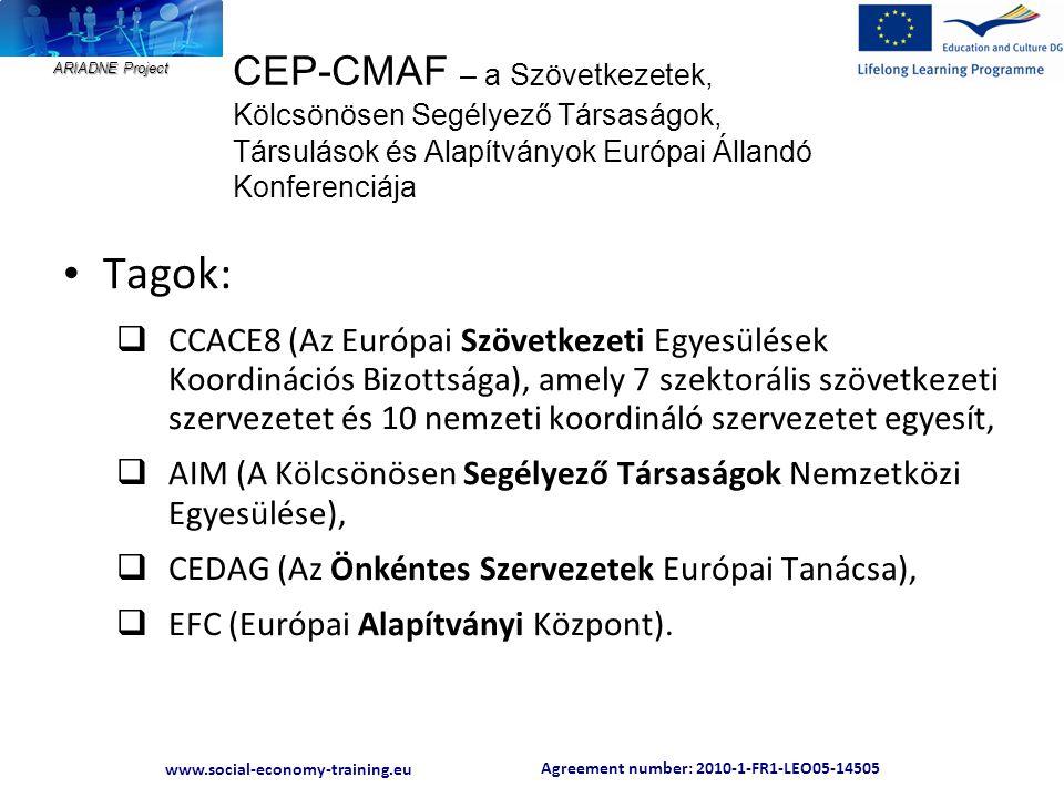 Agreement number: 2010-1-FR1-LEO05-14505 www.social-economy-training.eu ARIADNE Project CEP-CMAF – a Szövetkezetek, Kölcsönösen Segélyező Társaságok,