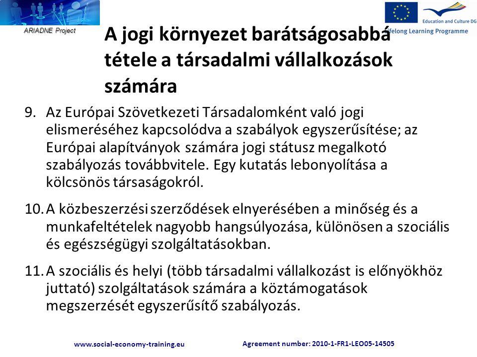 Agreement number: 2010-1-FR1-LEO05-14505 www.social-economy-training.eu ARIADNE Project A jogi környezet barátságosabbá tétele a társadalmi vállalkozá