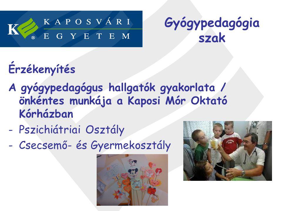 Érzékenyítés A gyógypedagógus hallgatók gyakorlata / önkéntes munkája a Kaposi Mór Oktató Kórházban -Pszichiátriai Osztály -Csecsemő- és Gyermekosztál