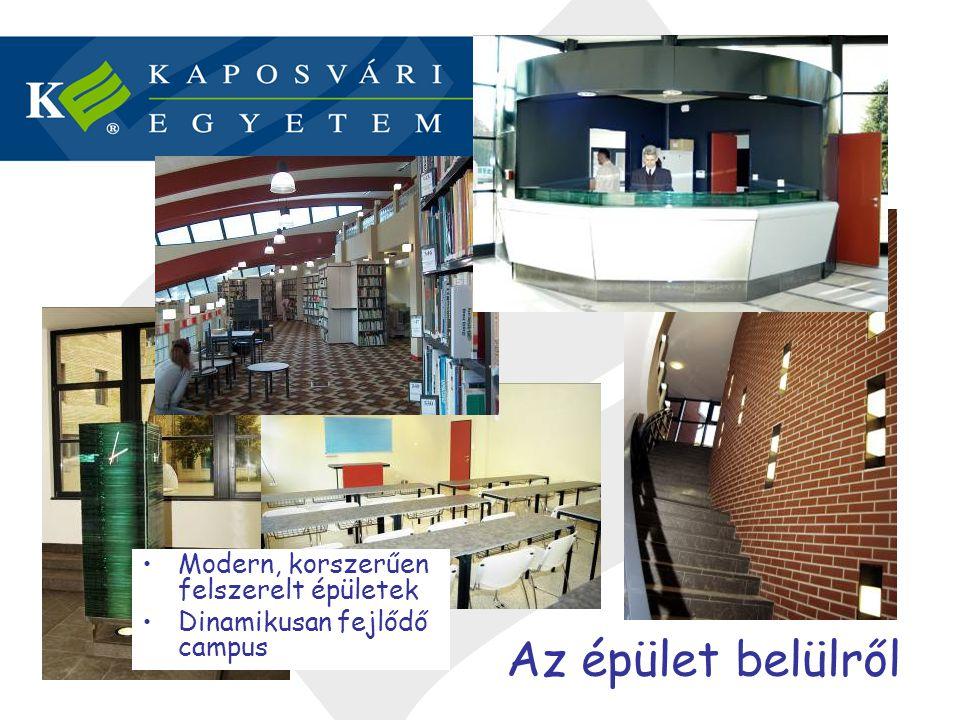 Az épület belülről •Modern, korszerűen felszerelt épületek •Dinamikusan fejlődő campus