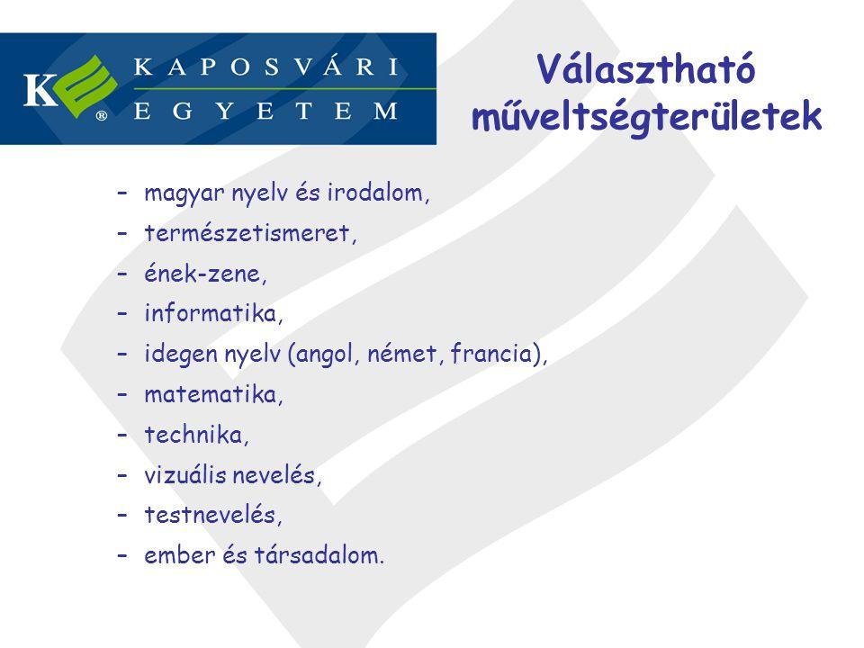 Választható műveltségterületek –magyar nyelv és irodalom, –természetismeret, –ének-zene, –informatika, –idegen nyelv (angol, német, francia), –matemat