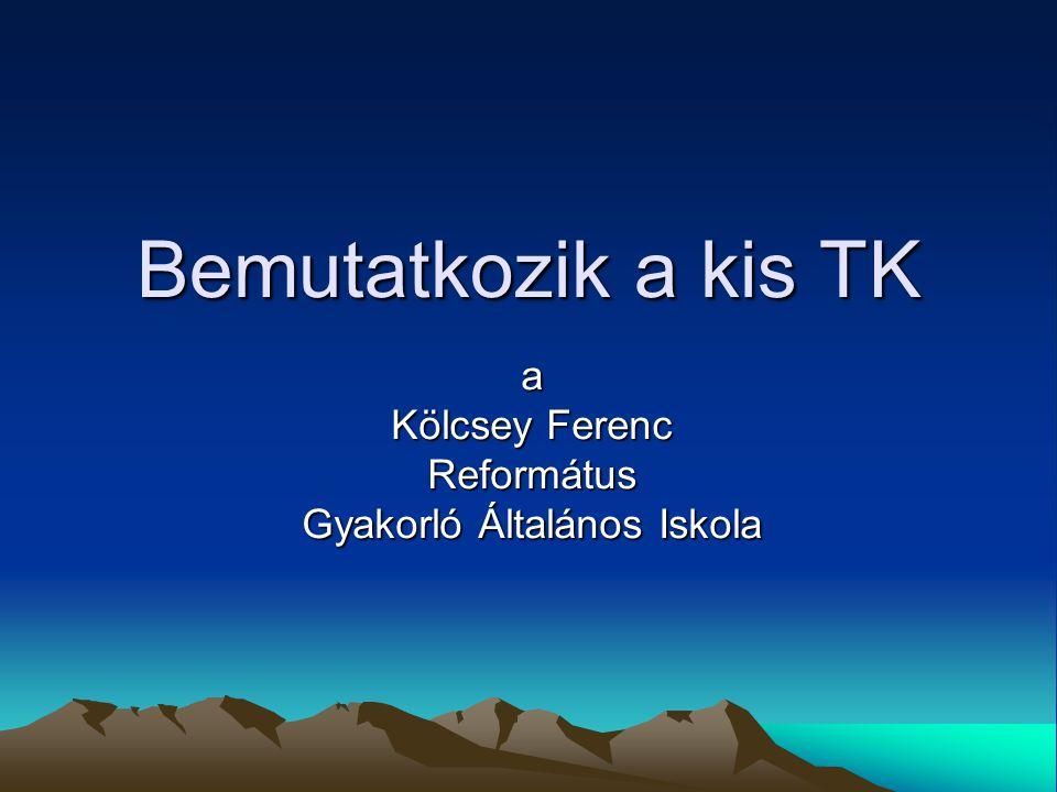 Bemutatkozik a kis TK a Kölcsey Ferenc Református Gyakorló Általános Iskola