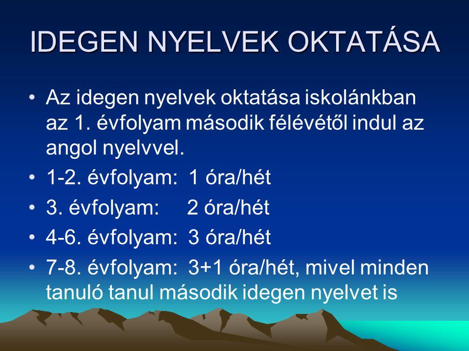IDEGEN NYELVEK OKTATÁSA •Az idegen nyelvek oktatása iskolánkban az 1.