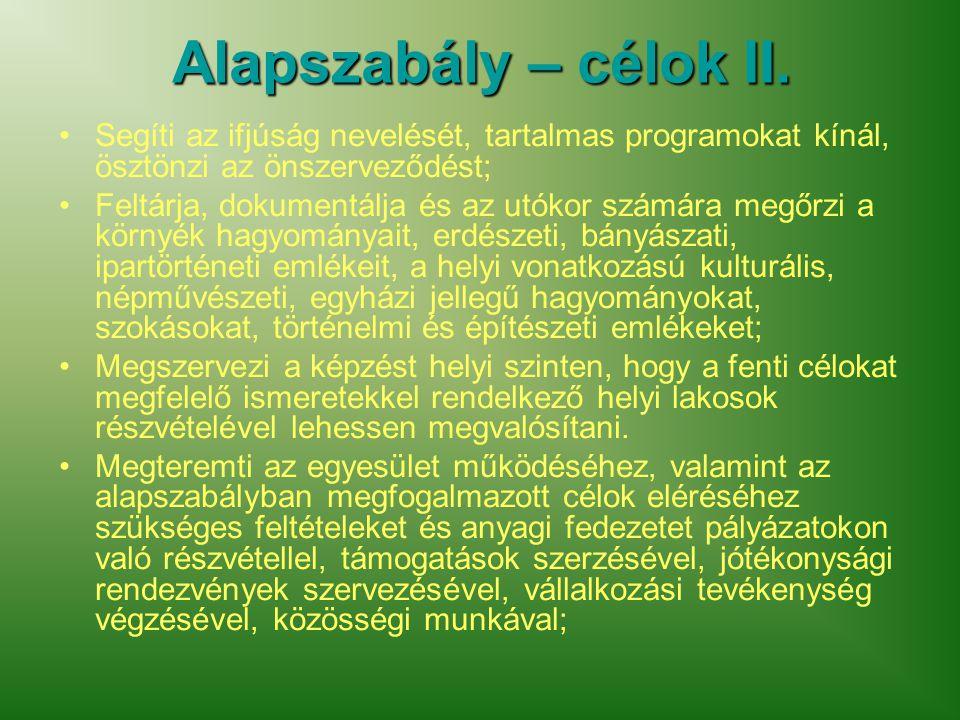 Alapszabály – célok II.