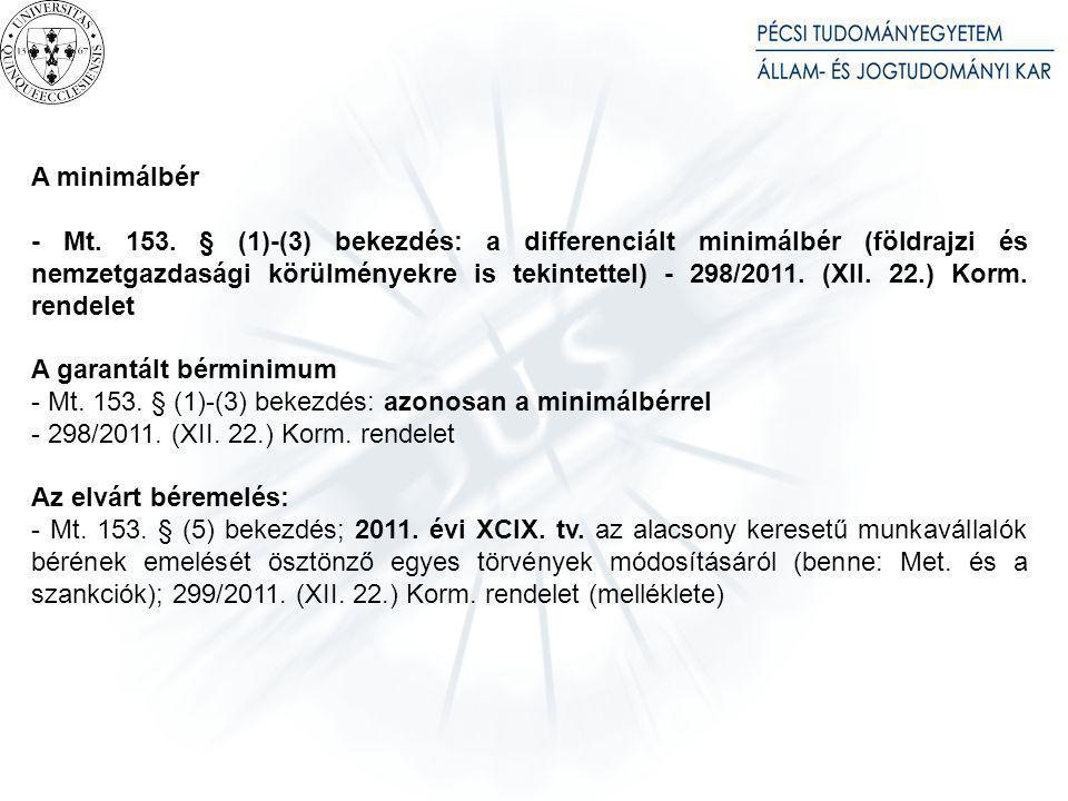 A minimálbér - Mt. 153. § (1)-(3) bekezdés: a differenciált minimálbér (földrajzi és nemzetgazdasági körülményekre is tekintettel) - 298/2011. (XII. 2