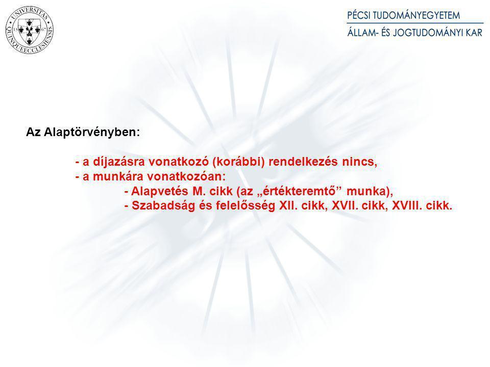 Tételes jogi alapja a hatályos Mt-ben: Mt.102.
