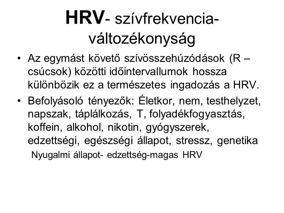 HRV - szívfrekvencia- változékonyság •Az egymást követő szívösszehúzódások (R – csúcsok) közötti időintervallumok hossza különbözik ez a természetes i