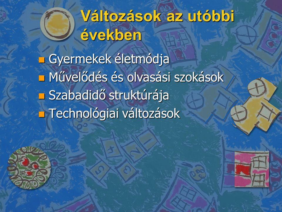 Új kihívások n Demokratizálódás n Önkéntesség n Nyitottság n Élethosszig tartó tanulás n Hátrányos helyzetű gyermekek