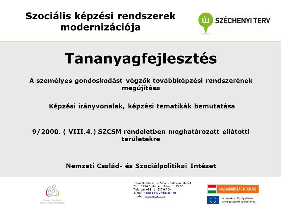 Nemzeti Csal á d- é s Szoci á lpolitikai Int é zet C í m: 1134 Budapest, T ü z é r u.