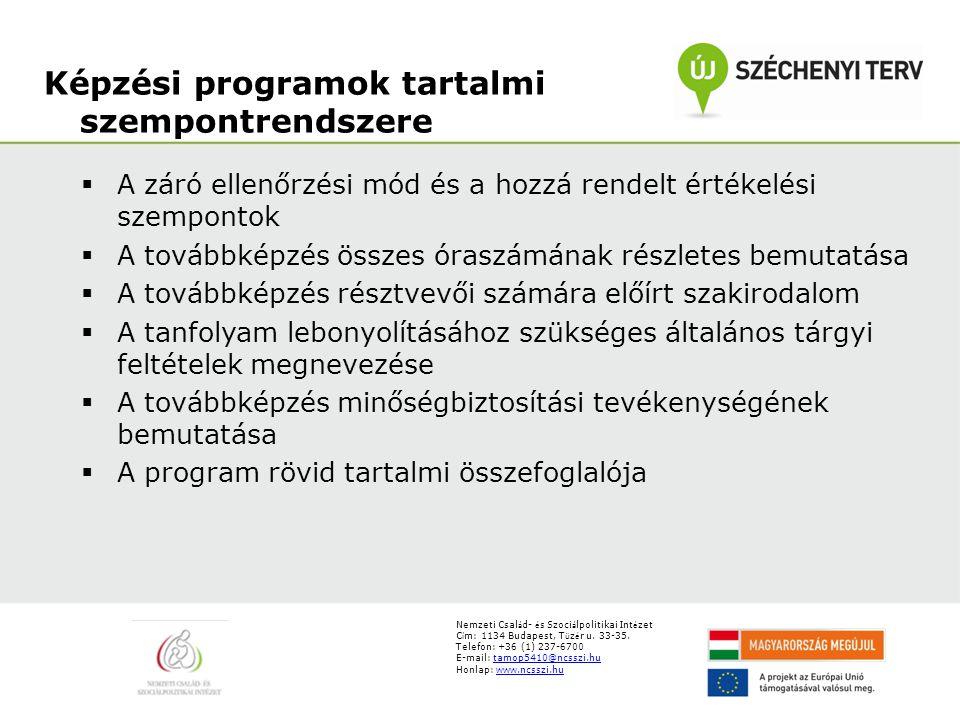 Nemzeti Csal á d- é s Szoci á lpolitikai Int é zet C í m: 1134 Budapest, T ü z é r u. 33-35. Telefon: +36 (1) 237-6700 E-mail: tamop5410@ncsszi.hutamo