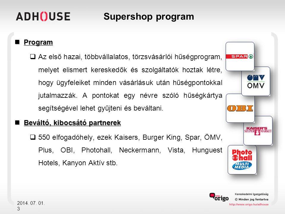 Supershop program  Program  Az első hazai, többvállalatos, törzsvásárlói hűségprogram, melyet elismert kereskedők és szolgáltatók hoztak létre, hogy