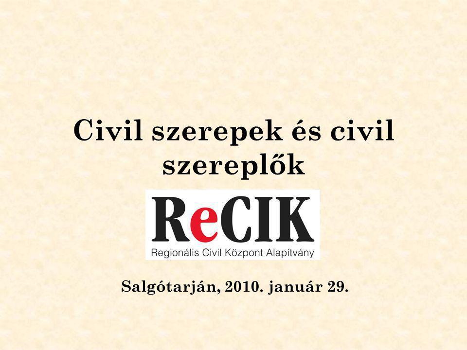 Civil szerepek és civil szereplők Salgótarján, 2010. január 29.