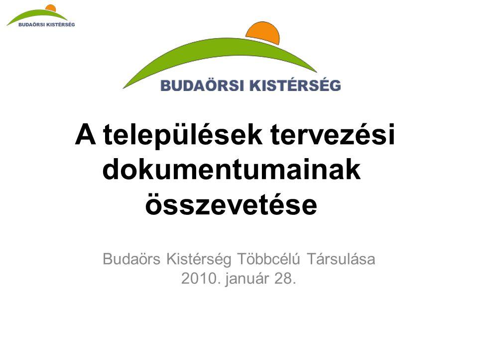 A települések tervezési dokumentumainak összevetése Budaörs Kistérség Többcélú Társulása 2010.