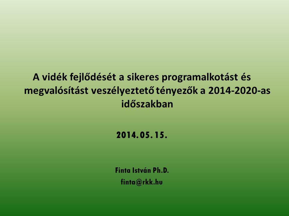 A vidék fejlődését a sikeres programalkotást és megvalósítást veszélyeztető tényezők a 2014-2020-as időszakban 2014.