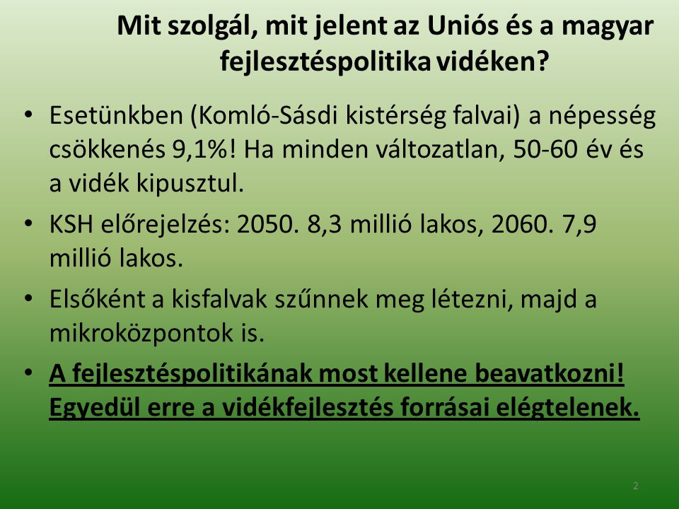 Mit szolgál, mit jelent az Uniós és a magyar fejlesztéspolitika vidéken.