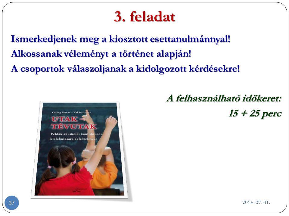 3.feladat Ismerkedjenek meg a kiosztott esettanulmánnyal.