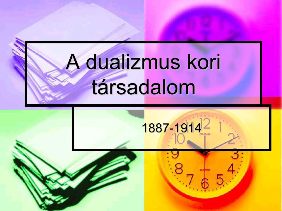A dualizmus kori társadalom 1887-1914