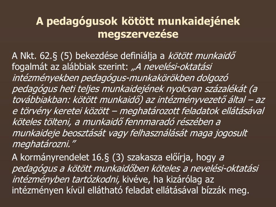 A pedagógusok kötött munkaidejének megszervezése A Nkt.