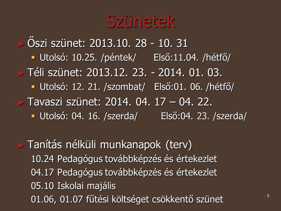 3 Szünetek ► Őszi szünet: 2013.10. 28 - 10. 31  Utolsó: 10.25.
