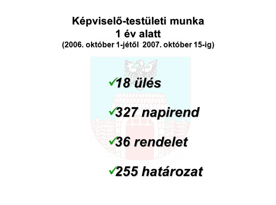 Képviselő-testületi munka 1 év alatt (2006. október 1-jétől 2007.