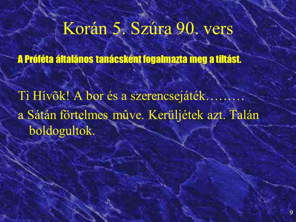 10 Az iszlám • A Korán mindössze 3 verssel szabályozza az alkoholtilalmat.