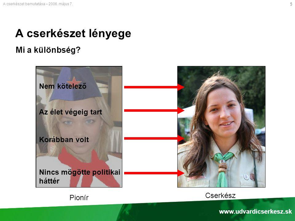 5 A cserkészet lényege A cserkészet bemutatása – 2006.