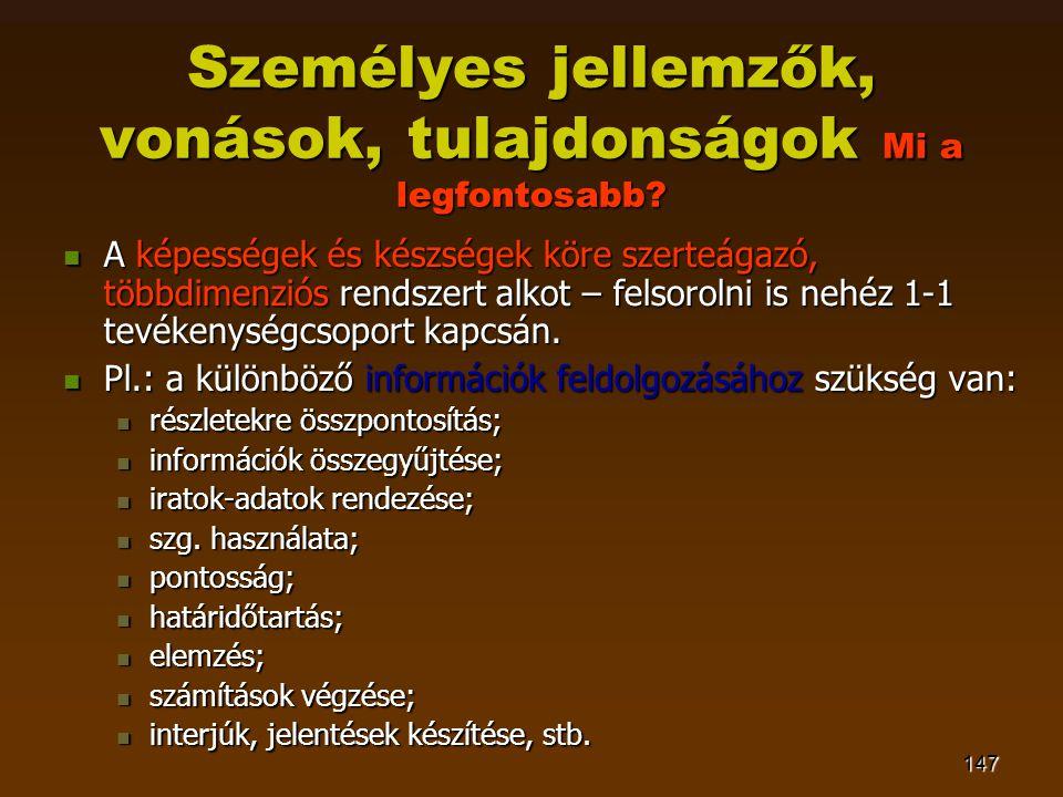 147 Személyes jellemzők, vonások, tulajdonságok Mi a legfontosabb.