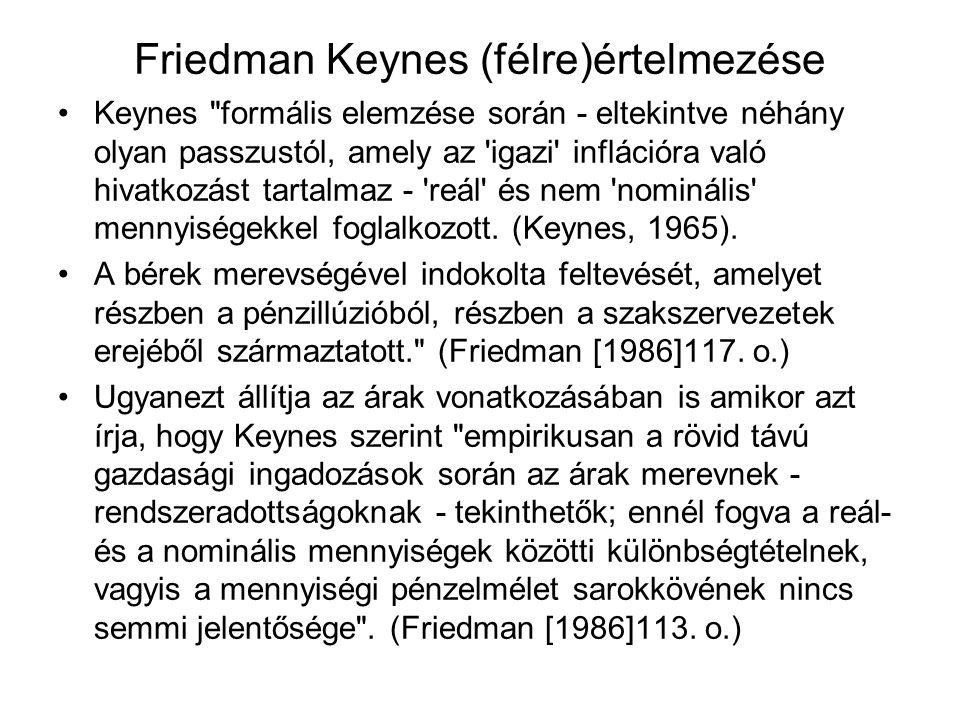 Friedman Keynes (félre)értelmezése •Keynes