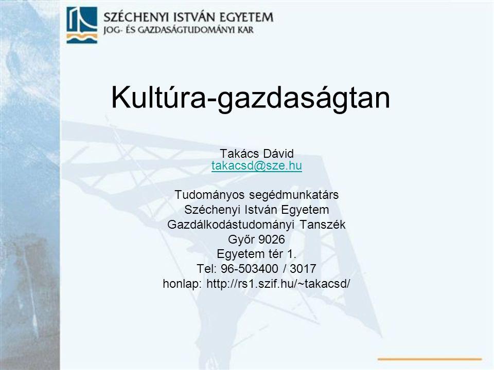 Előadásvázlat I.A keresleti oldal elemzése 1.A kulturális javak értelmezése 2.