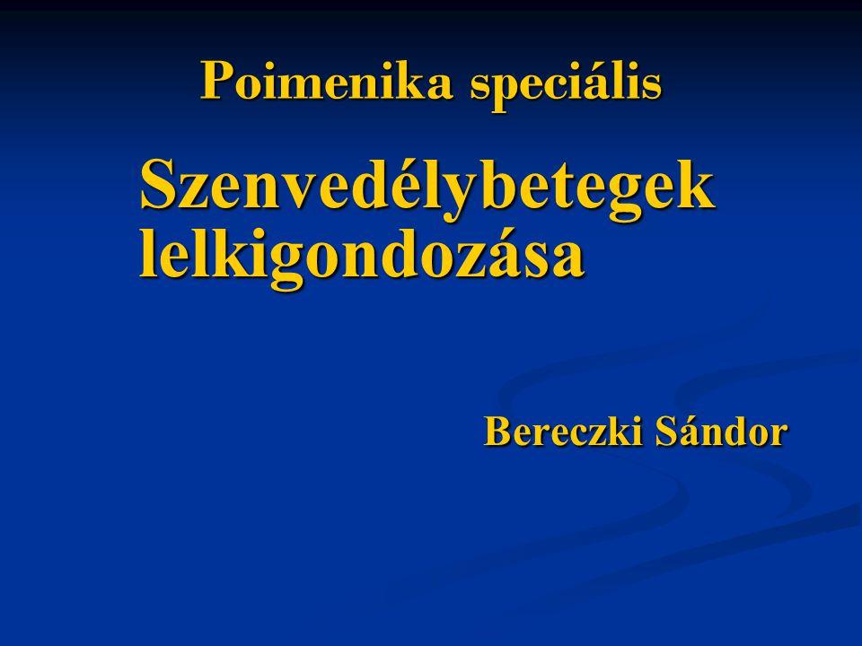 Poimenika speciális Szenvedélybetegek lelkigondozása Bereczki Sándor