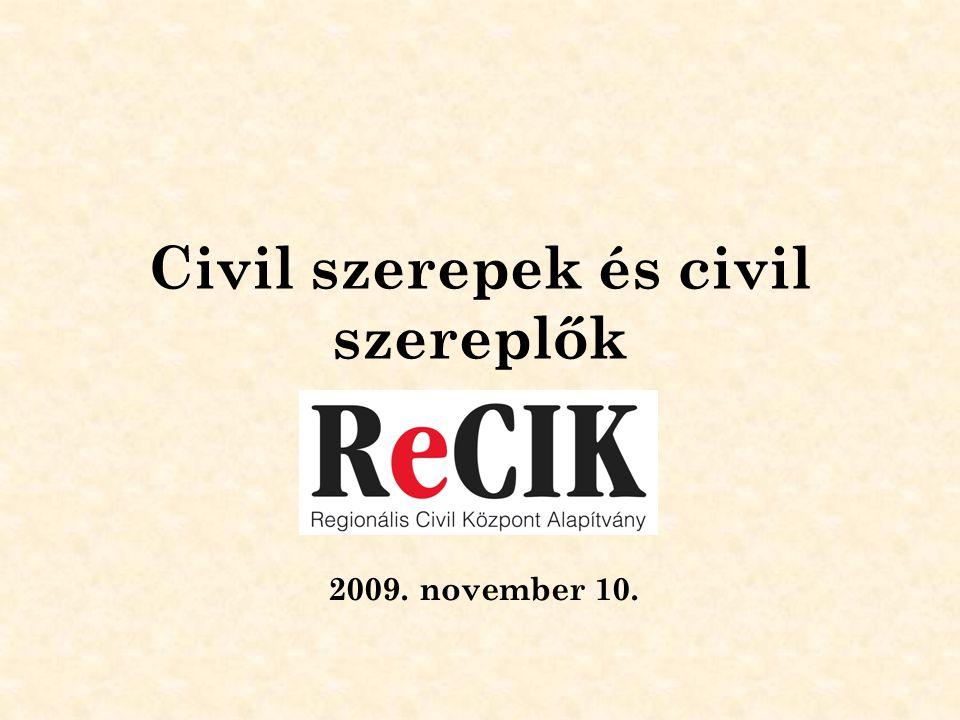 Civil szerepek és civil szereplők 2009. november 10.