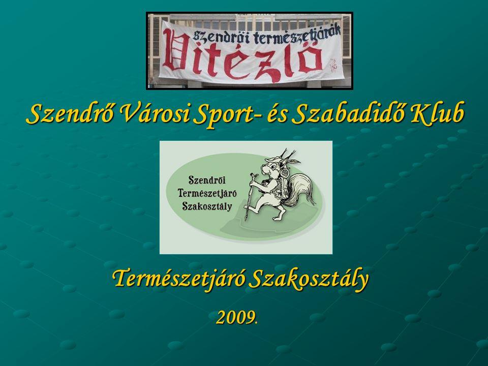 Szendrő Városi Sport- és Szabadidő Klub Természetjáró Szakosztály 2009 2009.