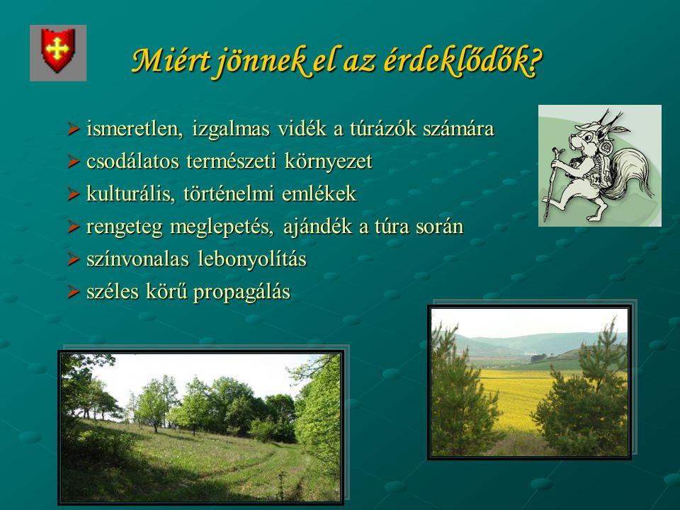 Miért jönnek el az érdeklődők?  ismeretlen, izgalmas vidék a túrázók számára  csodálatos természeti környezet  kulturális, történelmi emlékek  ren